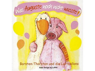 Bilderbuch . Was Auguste noch nicht wußte! Geschichten m. Auguste u. Borsten Thorsten LANA natural wear