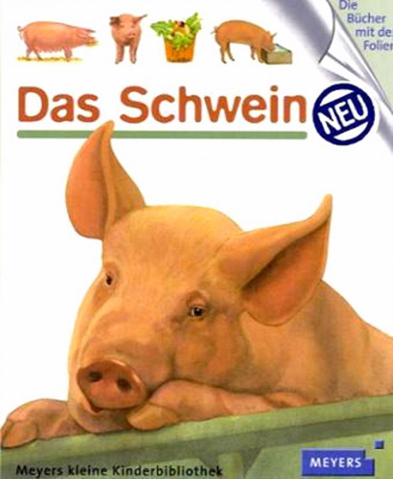Das Schwein. Meyers kleine Kinderbibliothek. ab 3 J.