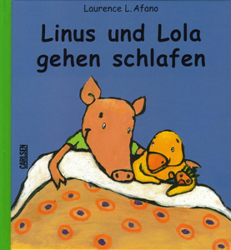 Linus und Lola gehen schlafen L. Afano ab 3 J.