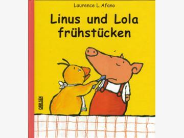 Linus und Lola frühstücken L. Afano ab 3 J.