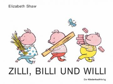 Zilli, Billi und Willi Jetzt im Original-Pappenformat E. Shaw ab 3 J.