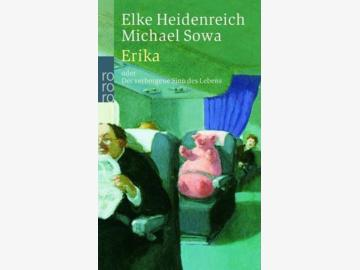 Erika oder Der verborgene Sinn des Lebens E. Heidenreich