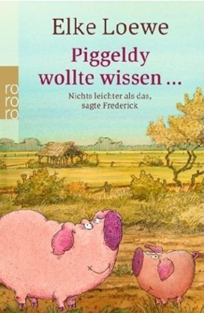 Piggeldy wollte wissen ...  E. Loewe.ab 4 J.