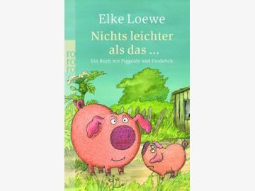 Nichts leichter als das ... Ein Buch mit Piggeldy und Frederick. E.Loewe. ab 4 J.