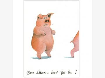 Postkarte Das Schwein bist Du los