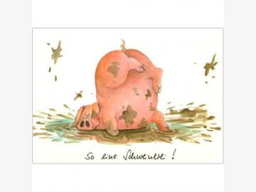 Postkarte So eine Schweinerei